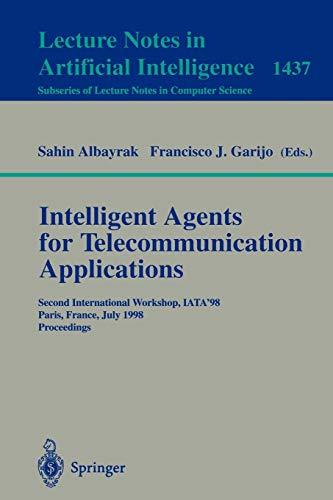 Intelligent Agents for Telecommunication Applications: Second International