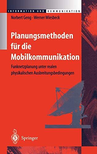9783540647782: Planungsmethoden für die Mobilkommunikation: Funknetzplanung unter realen physikalischen Ausbreitungsbedingungen (Information und Kommunikation) (German Edition)