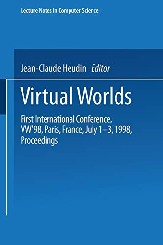 9783540647805: Virtual Worlds: First International Conference, VW'98 Paris, France, July 1–3, 1998 Proceedings (Lecture Notes in Computer Science)