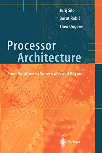 9783540647980: Processor Architecture: From Dataflow to Superscalar and Beyond
