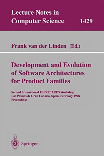 9783540649168: Development and Evolution of Software Architectures for Product Families: Second International ESPRIT ARES Workshop, Las Palmas de Gran Canaria, ... (Lecture Notes in Computer Science)