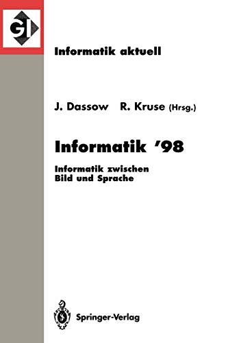 9783540649380: Informatik '98: Informatik zwischen Bild und Sprache 28. Jahrestagung der Gesellschaft f�r Informatik Magdeburg, 21.-25. September 1998 (Informatik aktuell)