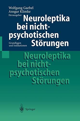 9783540649403: Neuroleptika bei nichtpsychotischen St�rungen: Grundlagen und Indikationen