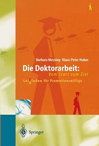 9783540649458: Doktorarbeit: Vom Start Zum Ziel: Leitfaden Fur Promotionswillige (English and German Edition)