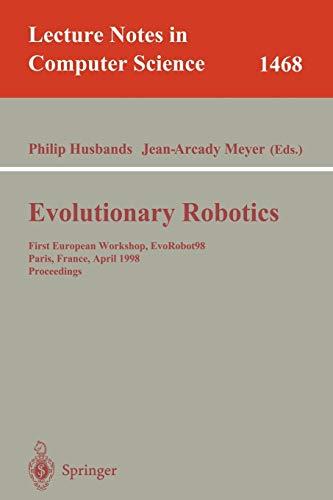 Evolutionary Robotics: First European Workshop, EvoRobot 98, Paris, France, April 16-17, 1998, ...
