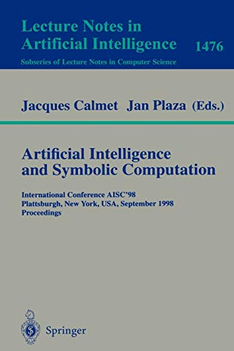 Artificial Intelligence and Symbolic Computation: International Conference AISC'98, Plattsburgh...