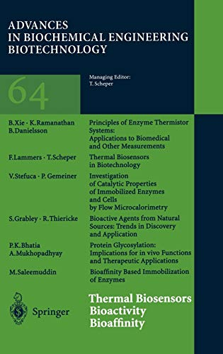 Thermal Biosensors/Bioactivity/Bioaffinity (Advances in Biochemical Engineering Biotechnology): Editor-Thomas Scheper; Contributor-P.K.