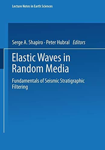 Elastic Waves in Random Media: Fundamentals of: Shapiro, S.