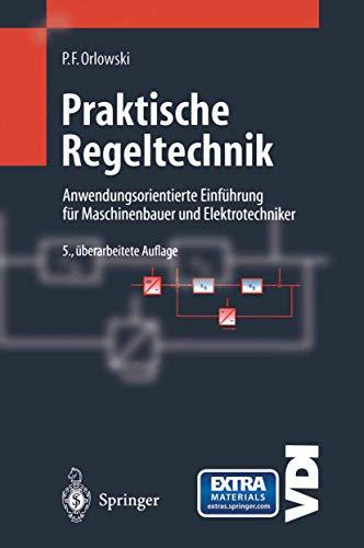 9783540650270: Praktische Regeltechnik: Anwendungsorientierte Einfa1/4hrung Fa1/4r Maschinenbauer Und Elektrotechniker (VDI-Buch)