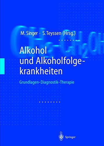 9783540650942: Alkohol Und Alkoholfolgekrankheiten: Grundlagen - Diagnostik - Therapie