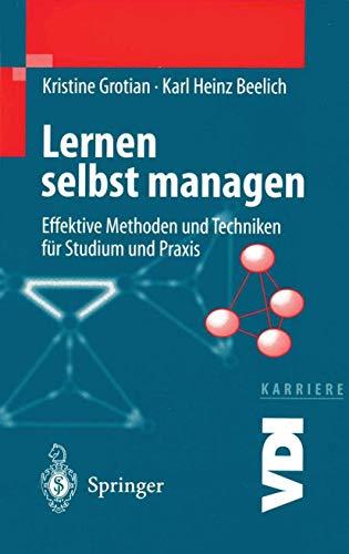 9783540651390: Lernen selbst managen: Effektive Methoden und Techniken für Studium und Praxis (VDI-Buch / VDI-Karriere)