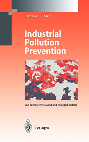 Industrial Pollution Prevention (Environmental Science and Engineering): Thomas T. Shen