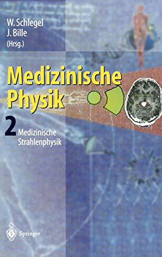 9783540652540: Medizinische Physik 2: Medizinische Strahlenphysik (German Edition)