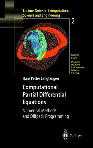 9783540652748: COMPUTATIONAL PARTIAL DIFFERENTIAL EQUATIONS. : Numerical methods and diffpack programming (Lecture Notes in Computational Science and Engineering, 2)