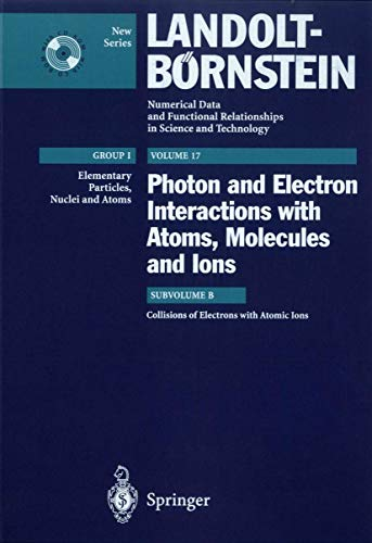 9783540653479: 17: Collisions of Electrons with Atomic Ions (Landolt-Börnstein: Numerical Data and Functional Relationships in Science and Technology - New Series)