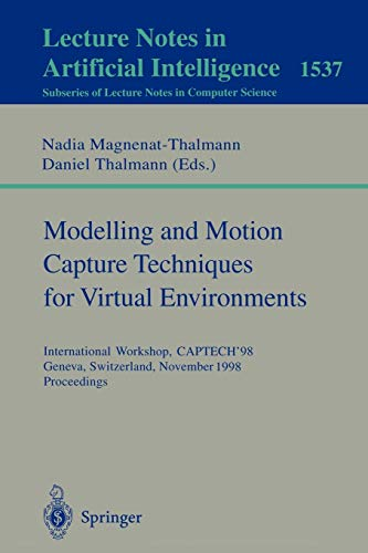 9783540653530: Modelling and Motion Capture Techniques for Virtual Environments: International Workshop, CAPTECH'98, Geneva, Switzerland, November 26-27, 1998, Proceedings (Lecture Notes in Computer Science)