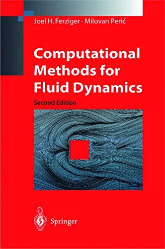 Computational Methods for Fluid Dynamics: Ferziger, Joel H.; Peric, Milovan