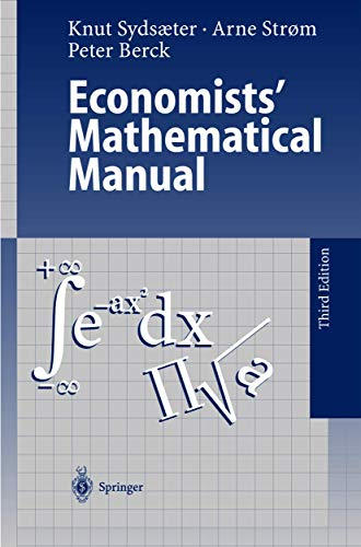 Economists' Mathematical Manual (354065447X) by Arne Strom; Knut Sydsaeter; Peter Berck