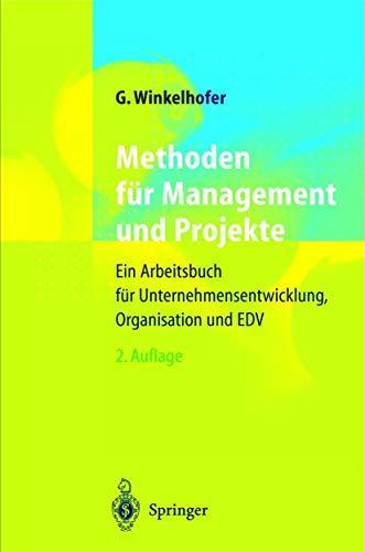 9783540655701: Methoden Fur Management Und Projekte: Ein Arbeitsbuch Fur Unternehmensentwicklung, Organisation Und Edv (2., Uber Arb. Aufl.)