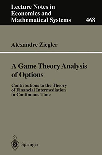9783540656289: A Game Theory Analysis of Options: Contributions to the Theory of Financial Intermediation in Continuous Time