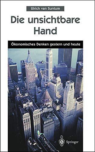9783540656784: Die unsichtbare Hand: Okonomisches Denken gestern und heute