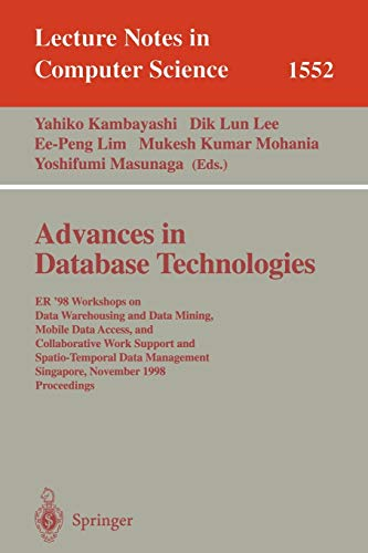 Advances in Database Technologies: ER '98 Workshops: Yahiko Kambayashi, Dik