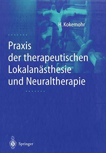 9783540657118: Praxis der therapeutischen Lokalanästhesie und Neuraltherapie (German Edition)