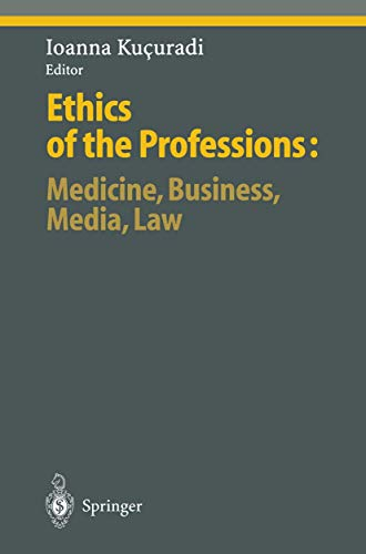 9783540657262: Ethics of the Professions: Medicine, Business, Media, Law (Ethical Economy)