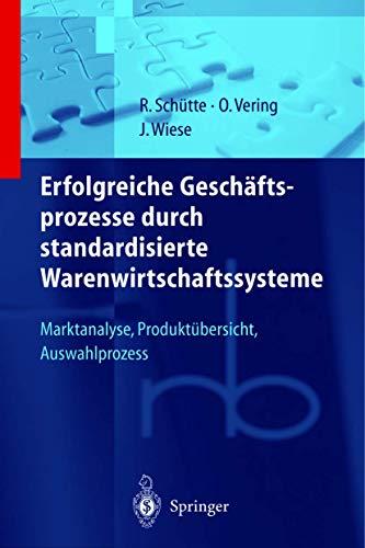 9783540657323: Erfolgreiche Geschaftsprozesse Durch Standardisierte Warenwirtschaftssysteme: Marktanalyse, Produkt Uber Sicht, Auswahlprozess (Roland Berger-Reihe: ... F R Konsumg Te) (English and German Edition)