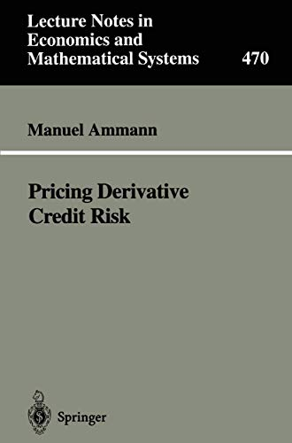 9783540657538: Pricing Derivative Credit Risk (Lecture Notes in Economics and Mathematical Systems)