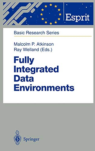9783540657729: Fully Integrated Data Environments: Persistent Programming Languages, Object Stores, and Programming Environments (ESPRIT Basic Research Series)