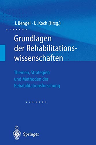 9783540657774: Grundlagen der Rehabilitationswissenschaften: Themen, Strategien und Methoden der Rehabilitationsforschung (German Edition)