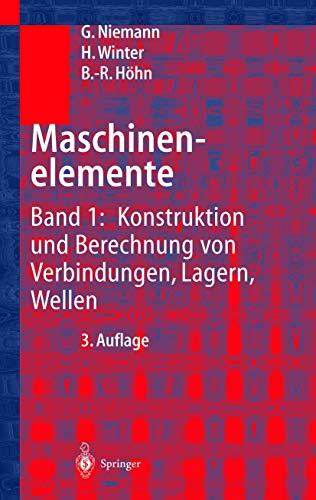 9783540658160: Maschinenelemente: Band 1: Konstruktion Und Berechnung Von Verbindungen, Lagern, Wellen (German Edition)