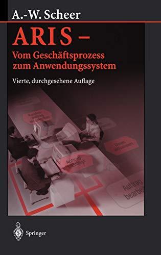 9783540658238: ARIS ― Vom Geschäftsprozess zum Anwendungssystem (German Edition)