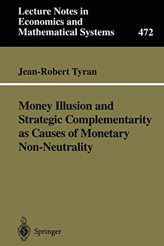 9783540658719: Money Illusion and Strategic Complementarity as Causes of Monetary Non-Neutrality (Lecture Notes in Economics and Mathematical Systems)