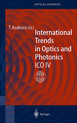 9783540658979: International Trends in Optics and Photonics: ICO IV (Springer Series in Optical Sciences)
