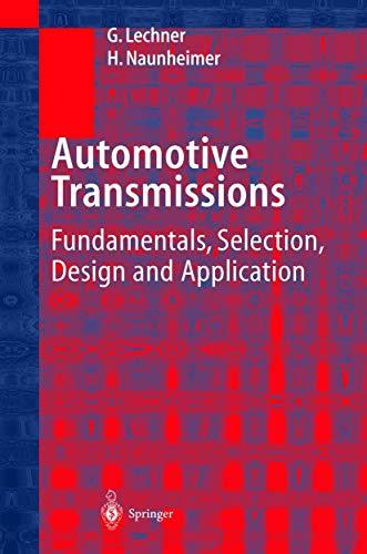 Automotive Transmissions: Fundamentals, Selection, Design and Application: Giesbert Lechner