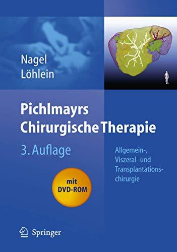 9783540659808: Pichlmayrs Chirurgische Therapie: Allgemein-, Viszeral- und Transplantationschirurgie (German Edition)