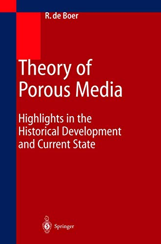 Theory of Porous Media: Highlights in Historical: Boer, Reint de