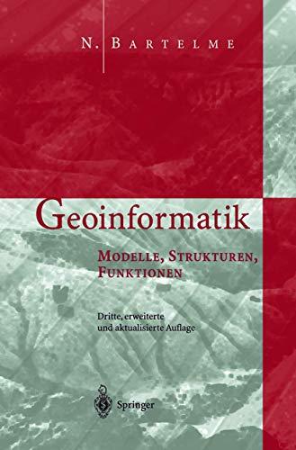 9783540659884: Geoinformatik: Modelle, Strukturen, Funktionen