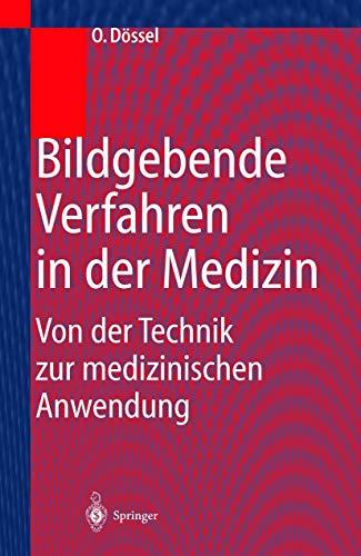 9783540660149: Bildgebende Verfahren in der Medizin: Von der Technik zur medizinischen Anwendung (German Edition)