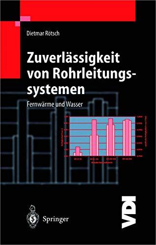 9783540660422: Zuverlässigkeit von Rohrleitungssystemen: Fernwärme und Wasser (VDI-Buch)