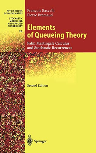 9783540660880: Elements of Queueing Theory: Palm Martingale Calculus and Stochastic Recurrences: 26 (Stochastic Modelling and Applied Probability)