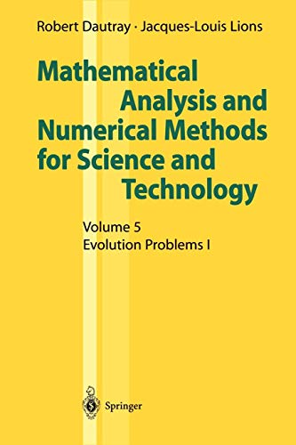 9783540661016: Mathematical Analysis and Numerical Methods for Science and Technology: Volume 5 Evolution Problems I