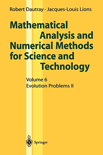 9783540661023: Mathematical Analysis and Numerical Methods for Science and Technology: Volume 6 Evolution Problems II: Evolution Problems v. 6