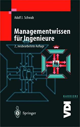 Managementwissen Fa1/4r Ingenieure (VDI-Buch/VDI-Karriere): Adolf J Schwab