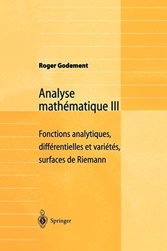 9783540661429: 3: Analyse mathématique III: Fonctions analytiques, différentielles et variétés, surfaces de Riemann