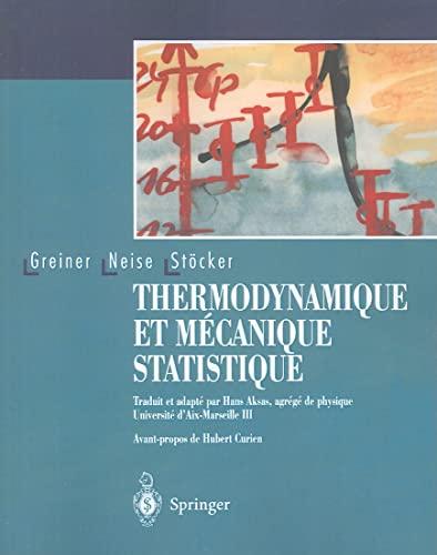 Thermodynamique et mécanique statistique: Greiner, Neise, St�cker
