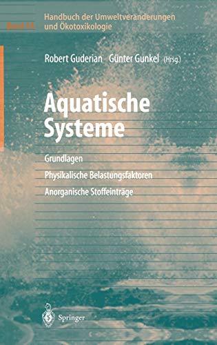 9783540661870: Handbuch der Umweltveränderungen und Ökotoxikologie: Band 3A: Aquatische Systeme: Grundlagen - Physikalische Belastungsfaktoren - Anorganische Stoffeinträge (German Edition)