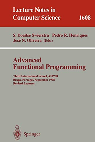 9783540662419: Advanced Functional Programming: Third International School, AFP'98, Braga, Portugal, September 12-19, 1998, Revised Lectures (Lecture Notes in Computer Science)